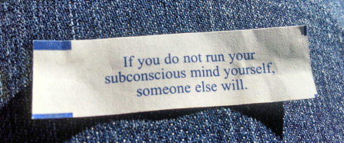your subconscious soaks up information daily
